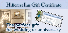 Hillcrest Inn Gift Certificate The perfect gift for wedding or anniversary